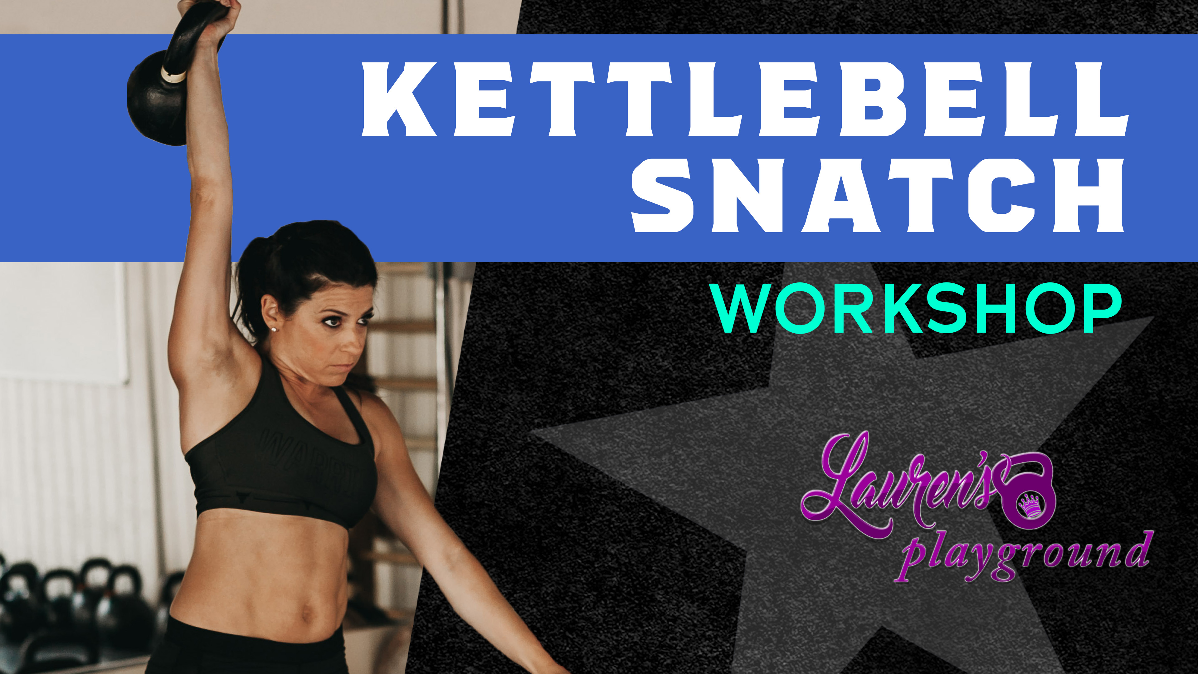 Kettlebell Snatch Workshop