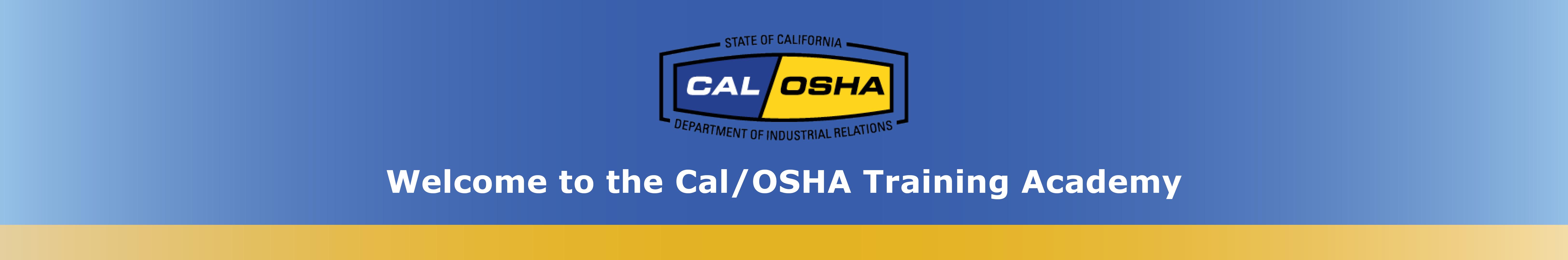 Welcome to the Cal OSHA Training Academy